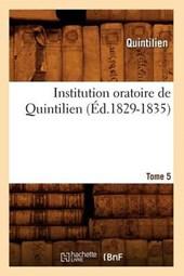 Institution Oratoire de Quintilien. Tome 5 (Éd.1829-1835)