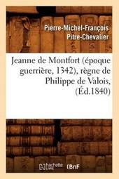 Jeanne de Montfort (Époque Guerrière, 1342), Règne de Philippe de Valois, (Éd.1840)