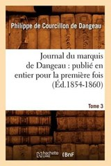 Journal Du Marquis de Dangeau | Philip De Courcillon Marquis De Dangeau |