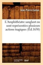 L'Amphithéatre Sanglant Ou Sont Représentées Plusieurs Actions Tragiques (Éd.1630)