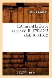 L'Armée Et La Garde Nationale. II. 1792-1793 (Éd.1858-1862)