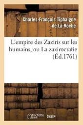 L'Empire Des Zaziris Sur Les Humains, Ou La Zazirocratie (Éd.1761)