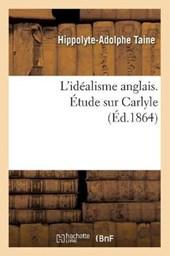 L'Idéalisme Anglais. Étude Sur Carlyle (Éd.1864)