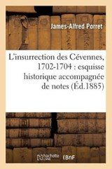 L'Insurrection Des Cévennes, 1702-1704 | James-Alfred Porret |