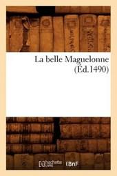 La Belle Maguelonne (Éd.1490)