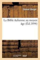 La Bible Italienne Au Moyen Âge (Éd.1894)