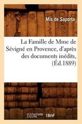 La Famille de Mme de Sévigné En Provence, d'Après Des Documents Inédits, (Éd.1889)