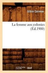 La Femme Aux Colonies (Ed.1900)