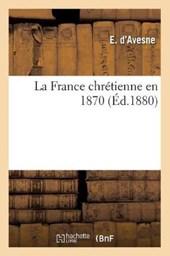 La France Chrétienne En 1870 (Éd.1880)