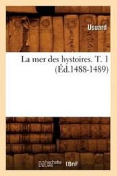 La Mer Des Hystoires. T. 1 (Éd.1488-1489)