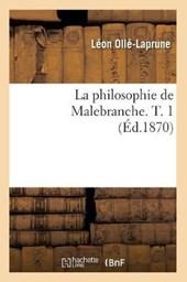 La Philosophie de Malebranche. T. 1 (Éd.1870)