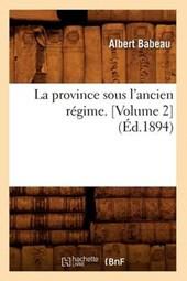 La Province Sous l'Ancien Régime. [volume 2] (Éd.1894)