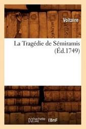 La Tragédie de Sémiramis, (Éd.1749)
