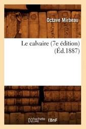 Le Calvaire (7e Édition) (Éd.1887)