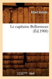 Le Capitaine Bellormeau (Éd.1900)
