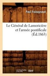 Le Général de Lamoricière Et l'Armée Pontificale (Éd.1863)