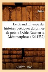 Le Grand Olympe Des Histoires Poetiques Du Prince de Poesie Ovide Naso En Sa Metamorphose (Ed.1532)