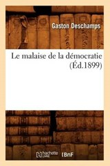 Le Malaise de la Démocratie (Éd.1899) | Gaston DesChamps |