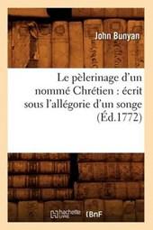 Le Pèlerinage d'Un Nommé Chrétien
