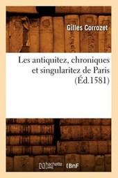 Les Antiquitez, Chroniques Et Singularitez de Paris (Éd.1581)