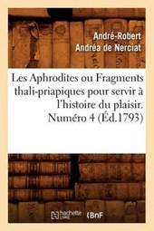 Les Aphrodites Ou Fragments Thali-Priapiques Pour Servir A L'Histoire Du Plaisir. Numero 4 (Ed.1793)
