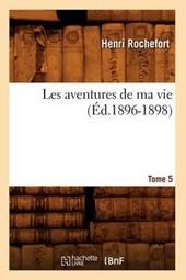 Les Aventures de Ma Vie. Tome 5 (Éd.1896-1898)
