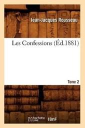 Les Confessions. Tome 2 (Éd.1881)
