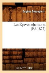 Les Épaves, Chansons, (Éd.1872)