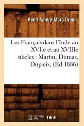 Les Français Dans l'Inde Au Xviie Et Au Xviiie Siècles