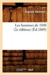 Les Hommes de 1848 (2e Édition) (Éd.1869)