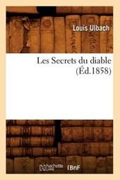 Les Secrets Du Diable, (Éd.1858)