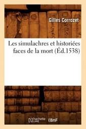 Les Simulachres Et Historiées Faces de la Mort, (Éd.1538)