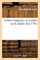 Lettres Magiques, Ou Lettres Sur Le Diable, (Éd.1791)