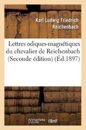 Lettres Odiques-Magnétiques Du Chevalier de Reichenbach (Seconde Édition) (Éd.1897)