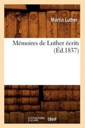 Mémoires de Luther Écrits (Éd.1837)