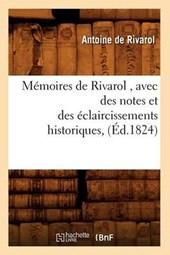 Mémoires de Rivarol, Avec Des Notes Et Des Éclaircissements Historiques, (Éd.1824)