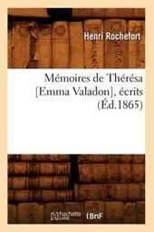 Mémoires de Thérésa [emma Valadon], Écrits (Éd.1865)