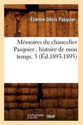 Mémoires Du Chancelier Pasquier