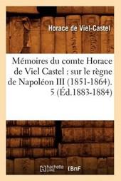 Mémoires Du Comte Horace de Viel Castel