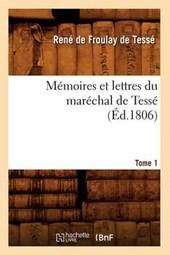 Mémoires Et Lettres Du Maréchal de Tessé. Tome 1 (Éd.1806)