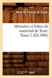 Mémoires Et Lettres Du Maréchal de Tessé. Tome 2 (Éd.1806)