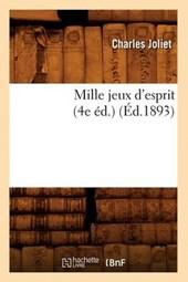 Mille Jeux d'Esprit (4e Éd.) (Éd.1893)