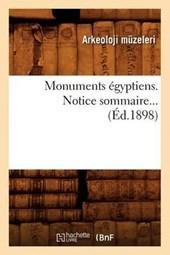 Monuments Égyptiens. Notice Sommaire (Éd.1898)
