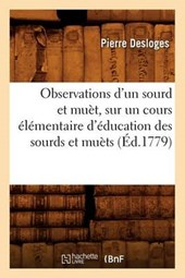 Observations D'Un Sourd Et Muet, Sur Un Cours Elementaire D'Education Des Sourds Et Muets (Ed.1779)