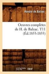 Oeuvres Complètes de H. de Balzac. T11 (Éd.1853-1855)