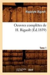 Oeuvres Complètes de H. Rigault. Tome 1 (Éd.1859)