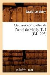 Oeuvres Complètes de l'Abbé de Mably. T. 1 (Éd.1792)