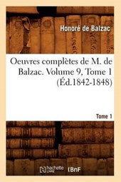 Oeuvres Complètes de M. de Balzac. Volume 9, Tome 1 (Éd.1842-1848)