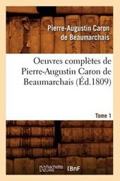 Oeuvres Complètes de Pierre-Augustin Caron de Beaumarchais. Tome 1 (Éd.1809)