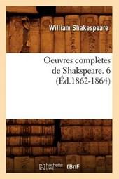 Oeuvres Complètes de Shakspeare. 6 (Éd.1862-1864)
